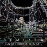 Blitzbahn (Remixed)