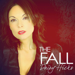 DAISY HICKS - The Fall (Remixes) (Front Cover)