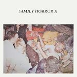 Various: Family Horror X
