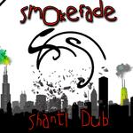 Smokefade: Shanti Dub