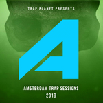 Trap Planet Presents Amsterdam Trap Sessions 2018