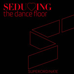 Seducing The Dancefloor Vol 3