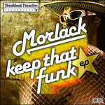 MORLACK - Keep That Funk EP (Front Cover)