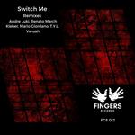 Switch Me Remixes