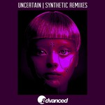 UNCERTAIN - Synthetic (Remixes) (Front Cover)