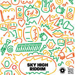 Royal Gruv Sound Presents Sky High Riddim