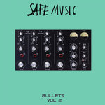 Safe Music Bullets Vol 2