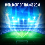 World Cup Of Trance 2018