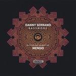 Danny Serrano: Bassmore