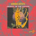 Shake In Da House