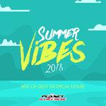 Summer Vibes 2018: Best Of Deep Tropical House