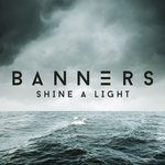 BANNERS - Shine A Light (Front Cover)