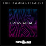 ERICH ENSASTIGUE/DJ CARLOS G - Crow Attack (Front Cover)