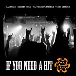 AANTIGEN/MIGHTY MING/YUSUF LEMONE/WAFFENSUPERMARKT - If You Need A Hit (Front Cover)