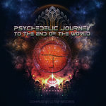 Psychedelic Journey To The End Of The World