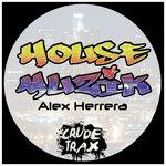 ALEX HERRERA - House Muzik (Front Cover)
