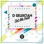 D SELEKTAH - Set Me Free (Front Cover)