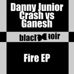 DANNY JUNIOR CRASH vs GANESH - Fire EP (Front Cover)