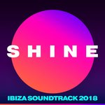 Various: SHINE Ibiza Soundtrack 2018