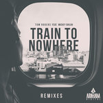 Train To Nowhere (Remixes)