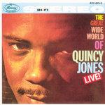 QUINCY JONES - The Great Wide World Of Quincy Jones/Live! (Front Cover)