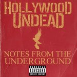 HOLLYWOOD UNDEAD - Notes From The Underground (Explicit) (Front Cover)