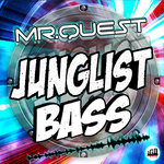 MR QUEST - Junglist Bass (Front Cover)