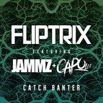 FLIPTRIX - Catch Banter (Front Cover)