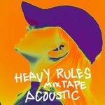ALMA - Heavy Rules Mixtape (Explicit Acoustic) (Front Cover)