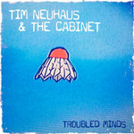 TIM NEUHAUS - Troubled Minds (Front Cover)