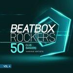 Beatbox Rockers Vol 4 (50 Club Bangers)