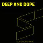 Deep & Dope Vol 8