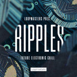 Loopmasters: Ripples: Future Electronic Chill (Sample Pack WAV/APPLE/LIVE/REASON)