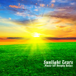 Sunlight Tears - Music For Deeply Relax