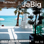 TED PETERS/JABIG - Deep & Dope Sessions Vol 10 (Extended Versions) (Front Cover)
