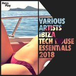 Ibiza Tech House Essentials 2018