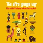 Various: The Afro Lounge Bar (Ethnic & World Influences In Modern Electronic Music)