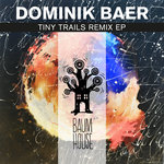 DOMINIK BAER - Tiny Trails Remix EP (Front Cover)