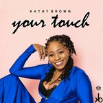 KATHY BROWN - Your Touch (Remixes) (Front Cover)