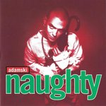 ADAMSKI - Naughty (Front Cover)