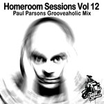 PAUL PARSONS/VARIOUS - Homeroom Sessions Vol 12: Paul Parsons Grooveaholic Mix (unmixed tracks) (Front Cover)