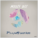 MOOGY BEE - It's A Party Over Here (Front Cover)