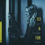 Eli & Fur: Night Blooming Jasmine EP