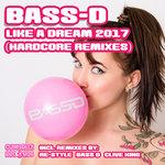 Like A Dream 2017 (Hardcore Remixes)