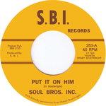 Soul Brothers Inc: Put It On Him