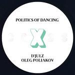 Politics Of Dancing X D'julz & Oleg Poliakov