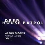 Deep-House Patrol (40 Club Grooves) Vol 1