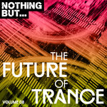 Nothing But... The Future Of Trance Vol 08