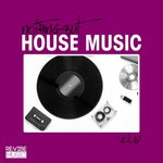 Nothing But House Music Vol 18