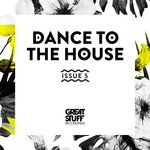 Dance To The House Issue 5